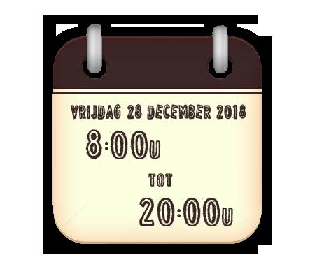vrijdag 28 december van 8 tot 20u